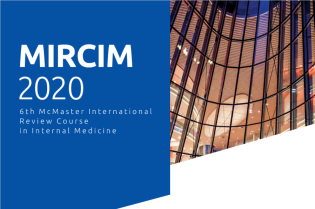 MIRCIM 2020 - 6th McMaster International Review Course in Internal Medicine